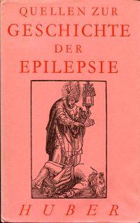 Quellen zur Geschichte der Epilepsie.
