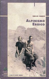 Alpinismo eroico. A cura di Elena Marco