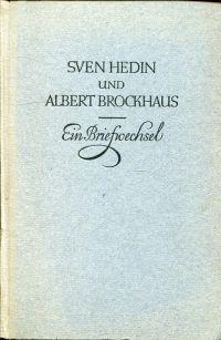 Sven Hedin und Albert Brockhaus. Eine Freundschaft in Briefen zwischen Autor und Verleger.