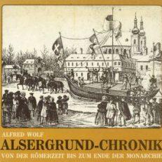 Alsergrund-Chronik. Von der Römerzeit bis zum Ende der Monarchie.