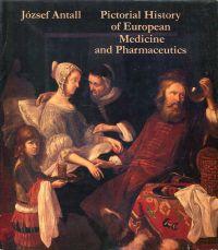 Pictorial history of european medicine and pharmaceutics.