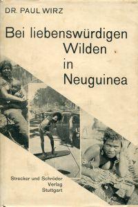 Bei liebenswürdigen Wilden in Neuguinea.