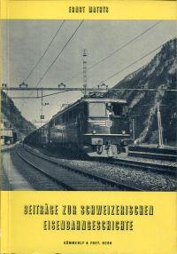 Beiträge zur schweizerischen Eisenbahngeschichte.