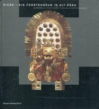 Sicán - ein Fürstengrab in Alt-Peru. Eine Ausstellung.