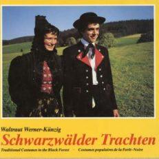 Schwarzwälder Trachten. Traditional costumes in the Black Forest.