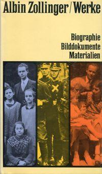 Albin Zollinger. Biographie. Bilddokumente. Materialien.