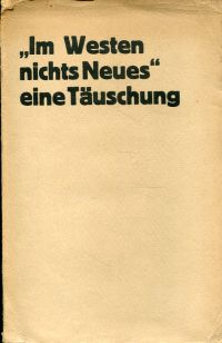 """""""Im Westen nichts Neues"""", eine Täuschung. Studie."""