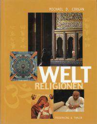 Weltreligionen. Das neue illustrierte Handbuch.