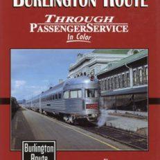 Burlington Route Through Passenger Service in Color.