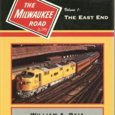 The Milwaukee Road In Color, Vol. 1: The East End.