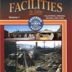 Southern Pacific Facilities In Color, Vol. 1: California, Oregon, Nevada, and Utah.