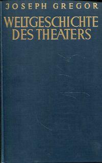 Weltgeschichte des Theaters.