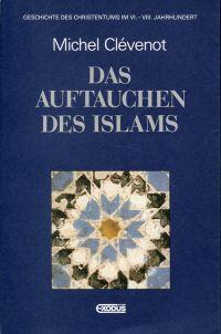 Das Auftauchen des Islams. Geschichte des Christentums im VI. - VIII. Jahrhundert.