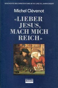 """""""Lieber Jesus, mach mich reich"""". Geschichte des Christentums im XIV. und XV. Jahrhundert."""