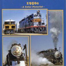 California Rails 1950s Color Pictorial.