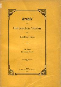 Archiv des Historischen Vereins des Kantons Bern, 20. Band, Heft 1 (1911).