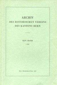 Archiv des Historischen Vereins des Kantons Bern, 44. Band, Heft 1 (1957).