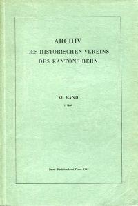 Archiv des Historischen Vereins des Kantons Bern, 40. Band, Heft 1 (1949).