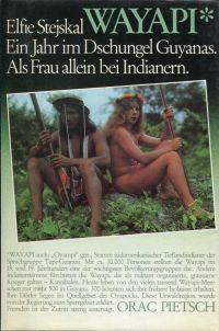 Wayapi. Ein Jahr im Dschungel Guyanas. Als Frau allein bei Indianern.