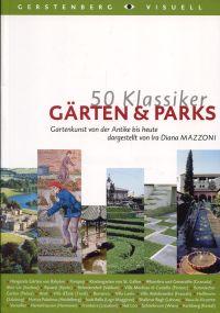 Gärten & Parks. Gartenkunst von der Antike bis heute.