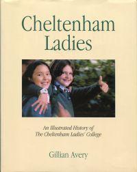 Cheltenham Ladies. A history of the Cheltenham Ladies' College.