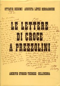 Le lettere di Croce a Prezzolini. Hrsg. v. Ottavio Besomi, Augusta López Bernasocchi ; presentazione di Giovanni Spadolini.