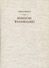 Römische Wandmalerei. Vom Untergang Pompejis bis ans Ende d. 3. Jahrhunderts.
