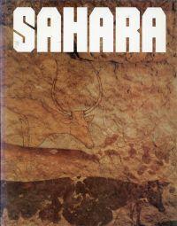 Sahara. 10000 Jahre zwischen Weide u. Wüste  [Handbuch zu e. Ausstellung d. Rautenstrauch-Joest-Museums für Völkerkunde].