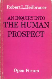 An inquiry into the human prospect.