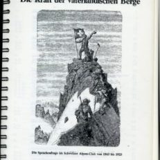 Die Kraft der vaterländischen Berge. Die Sprachenfrage im Schweizer Alpen-Club von 1863 bis 1925.