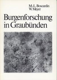 Burgenforschung in Graubünden. Berichte über die Forschungen auf den Burgruinen Fracstein und Schiedberg.