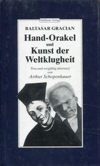 Balthazar Gracians Hand-Orakel und Kunst der Weltklugheit.