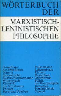 Wörterbuch der marxistisch-leninistischen Philosophie.
