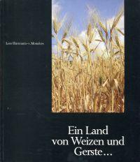 Ein Land von Weizen und Gerste. Von Korn und Brot in jüdischer Tradition.