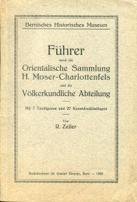 Führer durch die orientalische Sammlung H. Moser-Charlottenfels und die Völkerkundliche Abteilung.
