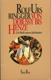 Von Debussy bis Henze. Zur Musik unseres Jahrhunderts.