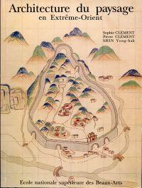 """Architecture du paysage en Asie orientale. du """"fengshui"""" comme modèle conceptuel et comme pratique d'harmonisation bâti-paysage : rapport de fin de contrat."""