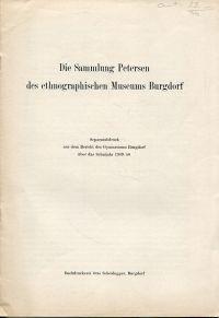 Ethnographische Sammlung Burgdorf. Die Sammlung Petersen des ethnorgaphischen Museums Burgdorf.
