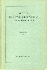 Archiv des Historischen Vereins des Kantons Bern, 46. Band, Heft 1 (1961).