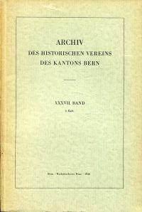 Archiv des Historischen Vereins des Kantons Bern, 37. Band, Heft 2 (1944).