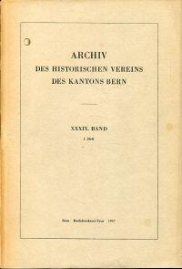 Archiv des Historischen Vereins des Kantons Bern, 39. Band, Heft 1 (1947).