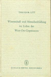 Wissenschaft und Menschenbildung im Lichte des West-Ost-Gegensatzes. Ausführliche Fassung von Vorträgen.