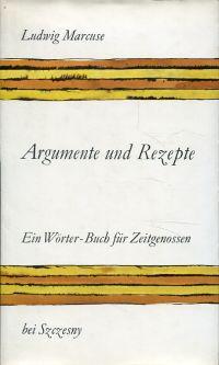Argumente und Rezepte. Ein Wörter-Buch für Zeitgenossen.