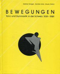 Bewegungen. Tanz und Gymnastik in der Schweiz 1939 - 1989 ; Dokumentation zum 50jährigen Bestehen des Schweizerischen Berufsverbandes für Tanz und Gymnastik (SBTG).
