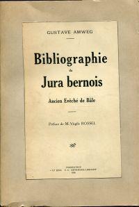 Bibliographie du Jura bernois, ancien évêché de Bâle.