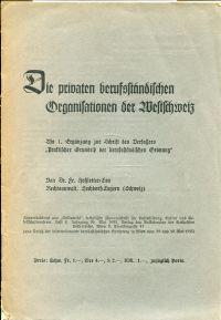 """Die privaten berufsständischen Organisationen der Westschweiz. Alls 1. Ergänzung zur Schrift des Verfassers """"Praktischer Grundriss der berufsständischen Ordnung""""."""