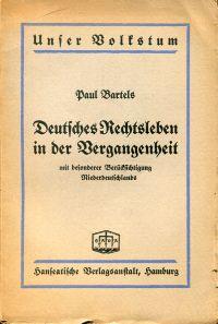 Deutsches Rechtsleben in der Vergangenheit mit besonderer Berücksichtigung Niederdeutschlands.