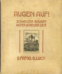 Augen auf! Schweizer Bauart alter und neuer Zeit.
