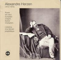 Alexandre Herzen. (1812 - 1870) ; russe de coeur, européen d'esprit, suisse d'adoption ; l'errance d'un témoin prophétique.