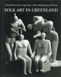 Folk art in Greenland throughout a thousand years.